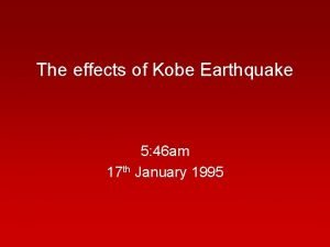 The effects of Kobe Earthquake 5 46 am
