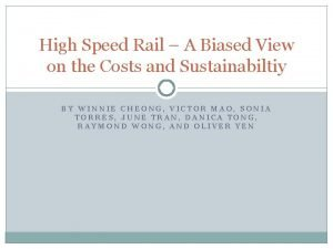 High Speed Rail A Biased View on the