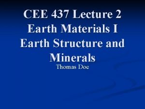 CEE 437 Lecture 2 Earth Materials I Earth