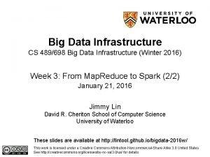 Big Data Infrastructure CS 489698 Big Data Infrastructure