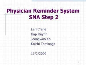 Physician Reminder System SNA Step 2 Earl Crane