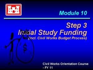 Module 10 Step 3 Initial Study Funding incl