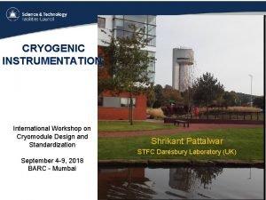 CRYOGENIC INSTRUMENTATION International Workshop on Cryomodule Design and