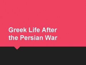 Greek Life After the Persian War Aftermath of