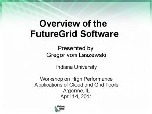 Overview of the Future Grid Software Presented by