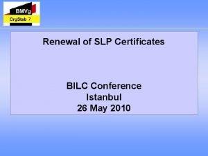 7 Renewal of SLP Certificates BILC Conference Istanbul