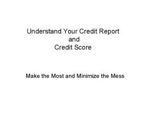 Understand Your Credit Report and Credit Score Make