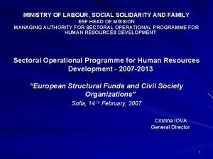 MINISTRY OF LABOUR SOCIAL SOLIDARITY AND FAMILY ESF