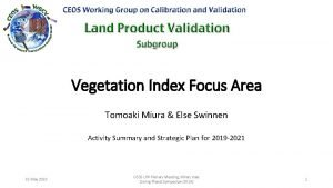 Vegetation Index Focus Area Tomoaki Miura Else Swinnen