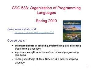 CSC 533 Organization of Programming Languages Spring 2010