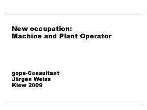 New occupation Machine and Plant Operator gopaConsultant Jrgen