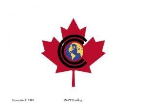 November 8 1999 CACR Briefing CACR CC Briefing