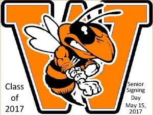 Class of 2017 Senior Signing Day May 15