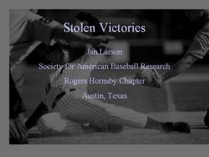 Stolen Victories Jan Larson Society for American Baseball