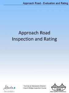 Approach Road Evaluation and Rating Approach Road Inspection