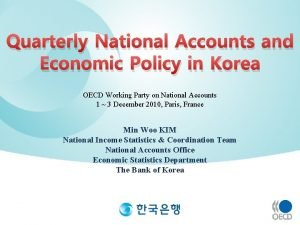 Quarterly National Accounts and Economic Policy in Korea