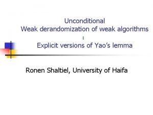 Unconditional Weak derandomization of weak algorithms Explicit versions