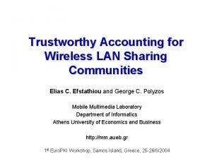 Trustworthy Accounting for Wireless LAN Sharing Communities Elias