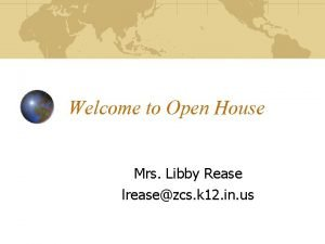 Welcome to Open House Mrs Libby Rease lreasezcs