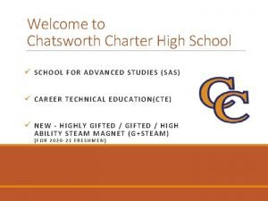 Welcome to Chatsworth Charter High School SCHOOL FO