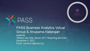 PASS Business Analytics Virtual Group Anupama Natarajan presents