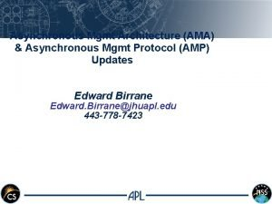 Asynchronous Mgmt Architecture AMA Asynchronous Mgmt Protocol AMP