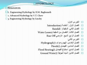 1 Hydrology Hydrology is a branch of Earth
