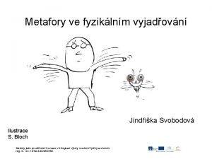 Metafory ve fyziklnm vyjadovn Jindika Svobodov Ilustrace S