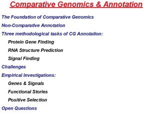 Comparative Genomics Annotation The Foundation of Comparative Genomics
