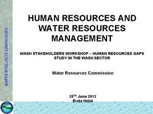 WATER RESOURCES COMMISSION HUMAN RESOURCES AND WATER RESOURCES