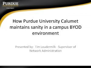 How Purdue University Calumet maintains sanity in a