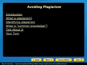 Avoiding Plagiarism Introduction What is plagiarism Identifying plagiarism