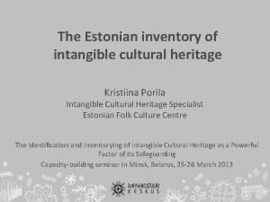 The Estonian inventory of intangible cultural heritage Kristiina