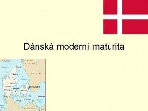 Dnsk modern maturita Dnsk maturita Star sttn na
