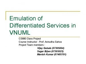 Emulation of Differentiated Services in VNUML CS 680