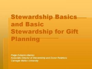 Stewardship Basics and Basic Stewardship for Gift Planning