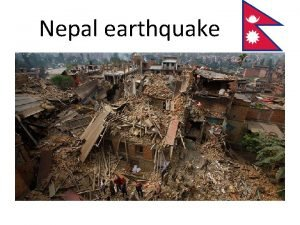 Nepal earthquake What happened The 2015 Nepal earthquake