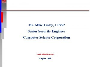 Mr Mike Finley CISSP Senior Security Engineer Computer