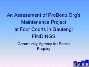 An Assessment of Pro Bono Orgs Maintenance Project