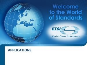 APPLICATIONS SEM 02 10 The ETSI Portal the