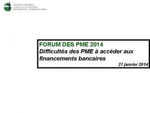 FORUM DES PME 2014 Difficults des PME accder