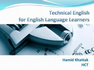 Technical English for English Language Learners Hamid Khattak