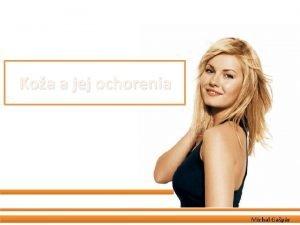 Koa a jej ochorenia Michal Gapr Obsah Akn