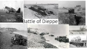 Battle of Dieppe Components of the battle of