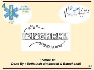 4 Lecture 6 Done By Buthainahalmasaeed Batool shafi