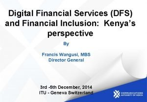 Digital Financial Services DFS and Financial Inclusion Kenyas