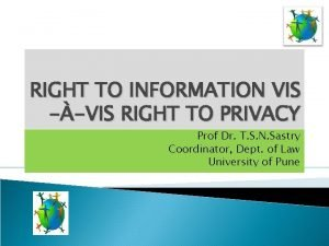 RIGHT TO INFORMATION VIS VIS RIGHT TO PRIVACY