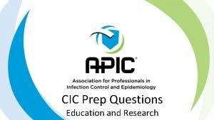 CIC Prep Questions Education and Research 1 The