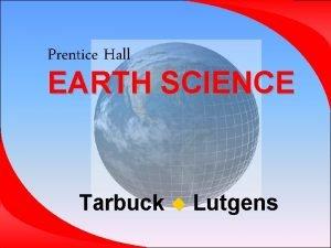Prentice Hall EARTH SCIENCE Tarbuck Lutgens Chapter 23