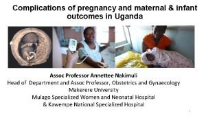 Complications of pregnancy and maternal infant outcomes in